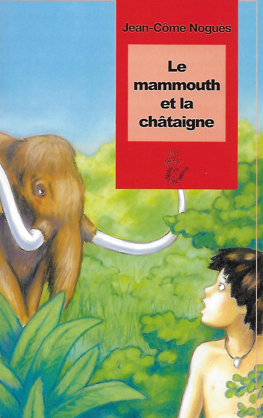 Le Mammouth Et La Chataigne : mammouth, chataigne, MAMMOUTH, CHÂTAIGNE, C'est, Partir