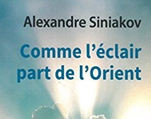 Comme l'éclair part de l'Orient, Alexandre Siniakov