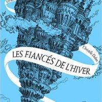 Les fiancés de l'hiver, La passe-miroir 1, Christelle Dabos.