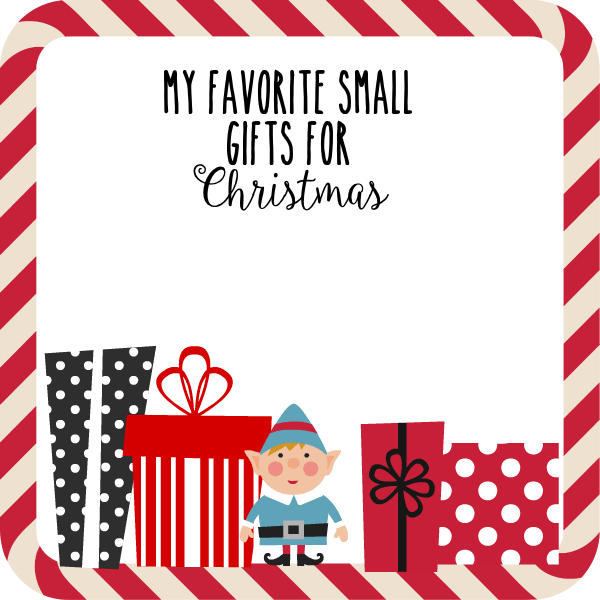 My favorite small gifts for Christmas