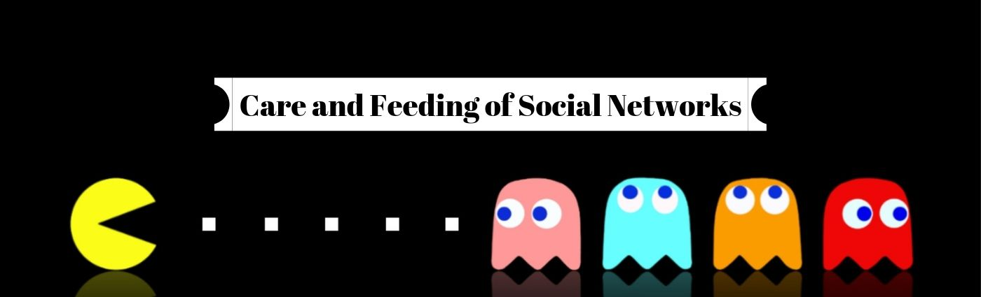 Care and Feeding of Social Networks