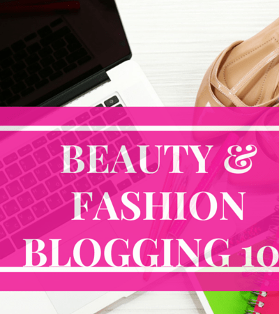 how to be a top beauty and fashion blogger