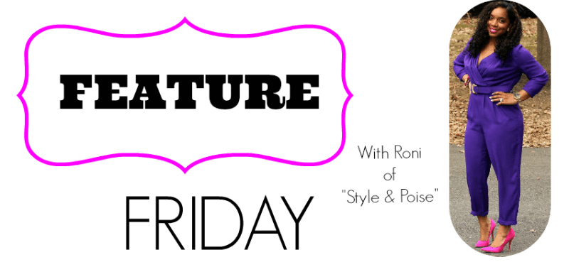 Feature Friday: Roni of Style & Poise