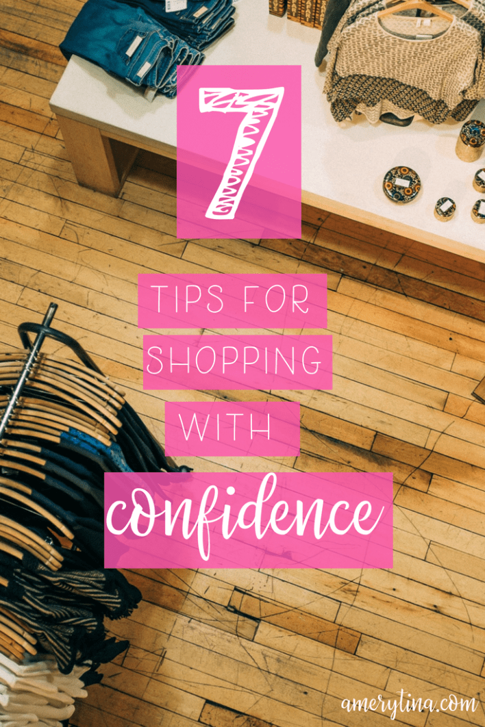 7 tips for shopping with confidence | lisaalfaro.com