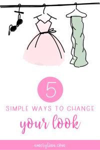 5 simple ways to change your look