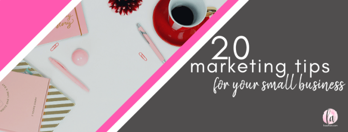 20 marketing tips for small business lisaalfaro