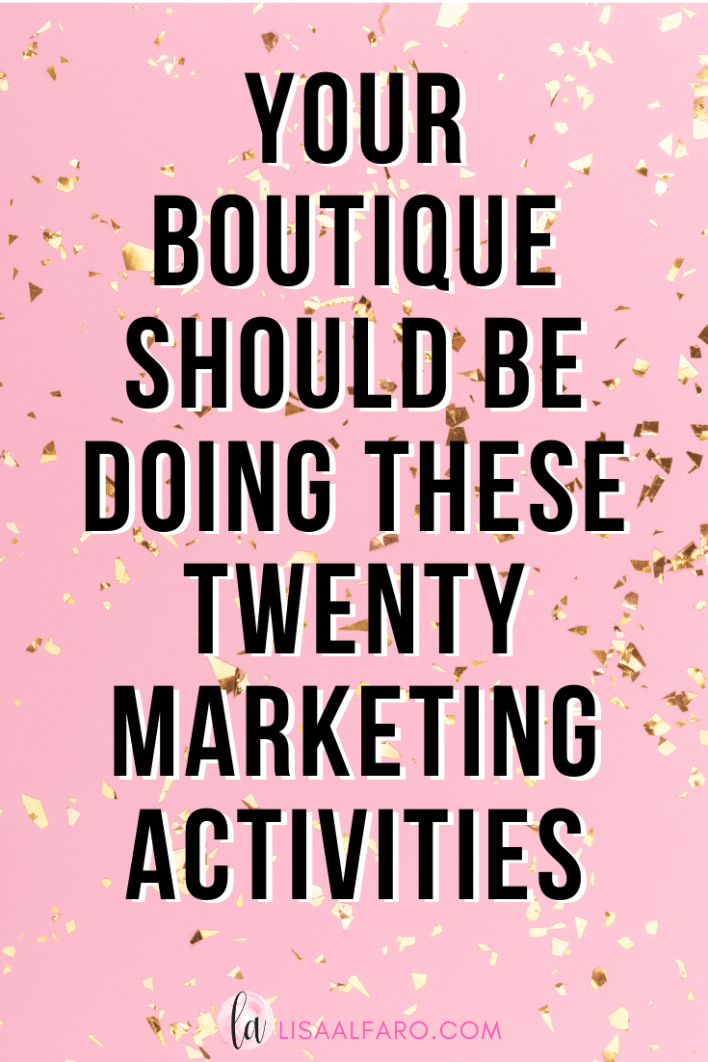 Your boutique should be doing these twenty marketing activitries