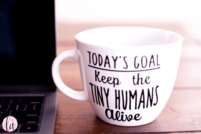 Mug: Keep the tiny humans alive