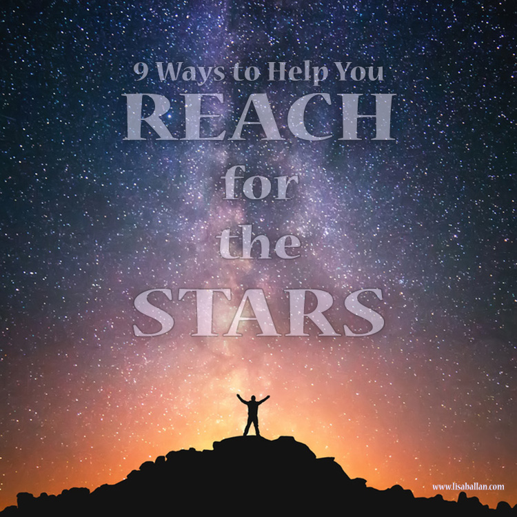 9 Ways to Help You Reach for the Stars