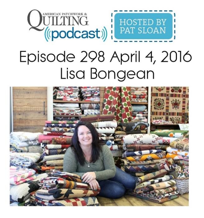 American Patchwork Quilting Pocast episode 298 Lisa Bongean
