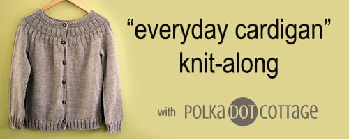 Everyday Cardigan knit-along at Polka Dot Cottage