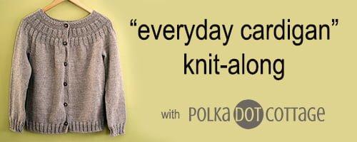 Everyday Cardigan knit-along at Polka Dot Cottage