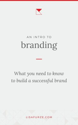 Here's an introduction into what you need to know about branding and how it helps you build a successful business.