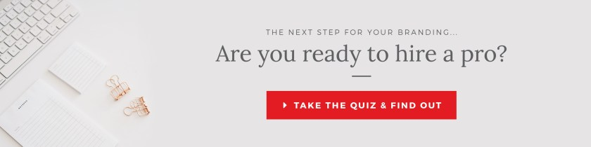 Is your business ready for a professional brand identity? Click here to take the quiz and find out.