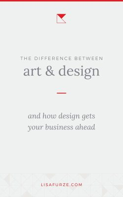 Art vs Design: The main differences between the two, and how these differences impact your business.