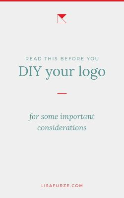 Here are somethings to think about before you DIY your logo. Take the time to consider what you're investing in!
