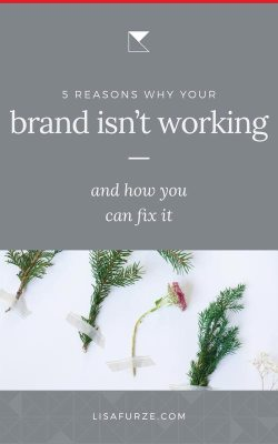 What to check if your brand isn't working. Here are 5 brand-related areas that might be causing your brand to underperform.