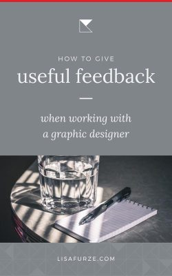 Here are some tips on giving constructive design feedback when working with a graphic designer on a project for your business.