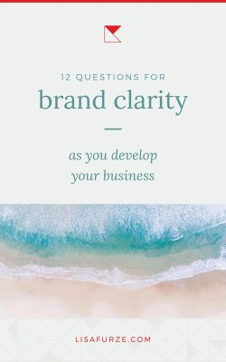 Having clarity on your brand is such a powerful way to build the kind of business you dream of. Here are 12 questions to help get you there!