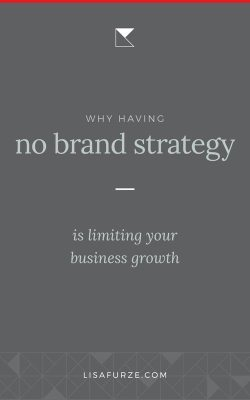 How a lack of brand strategy may be preventing you from growing and developing your business to its fullest extent.