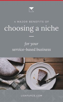 Choosing a niche has a bunch of benefits for your service-based business. Here are 4 of the biggest reasons why you should