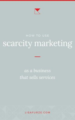 Here's how to use scarcity marketing with your service-based business, so you can drive more desirability to your offerings.