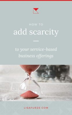 6 tactics you can use to inject scarcity into your service-based business marketing and create urgency and desirability around your offers.
