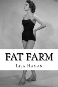 Fat Farm by Lisa Haman