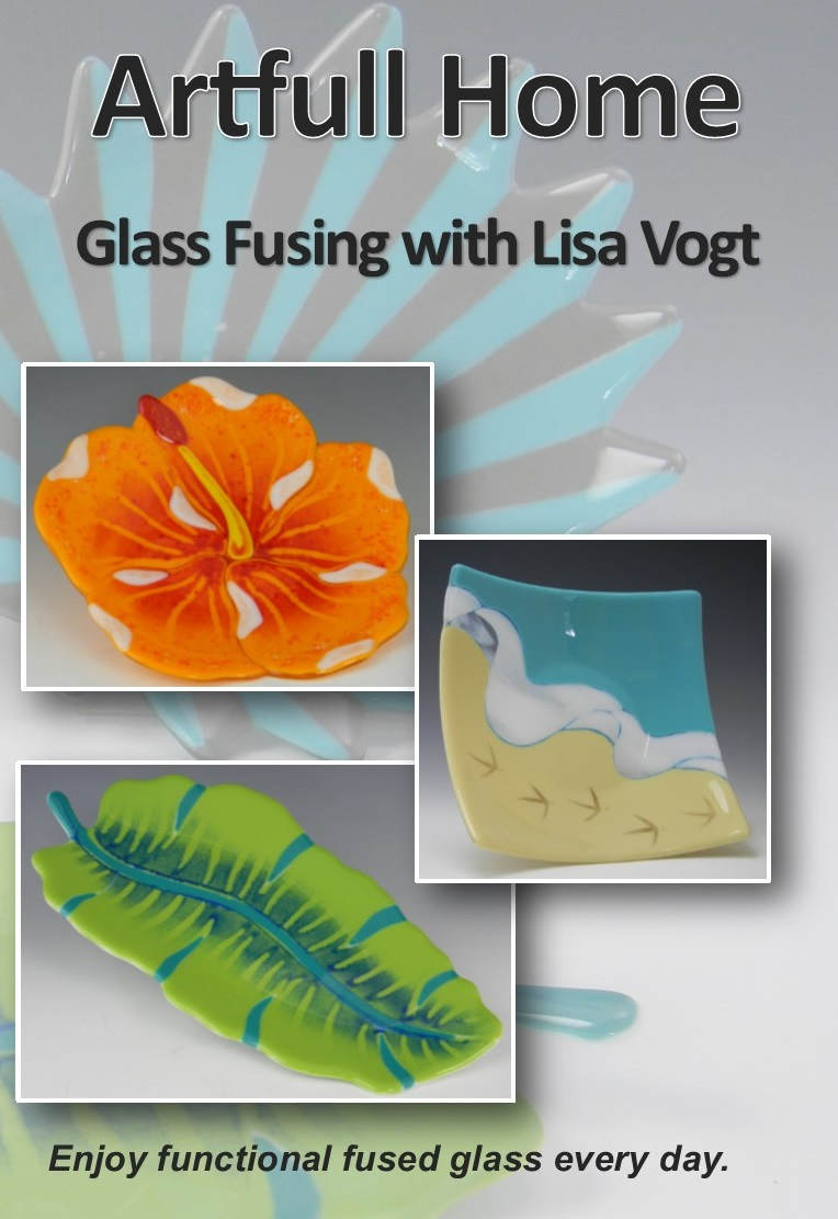 Art Full Home Glass Fusing with Lisa Vogt video DVD front cover