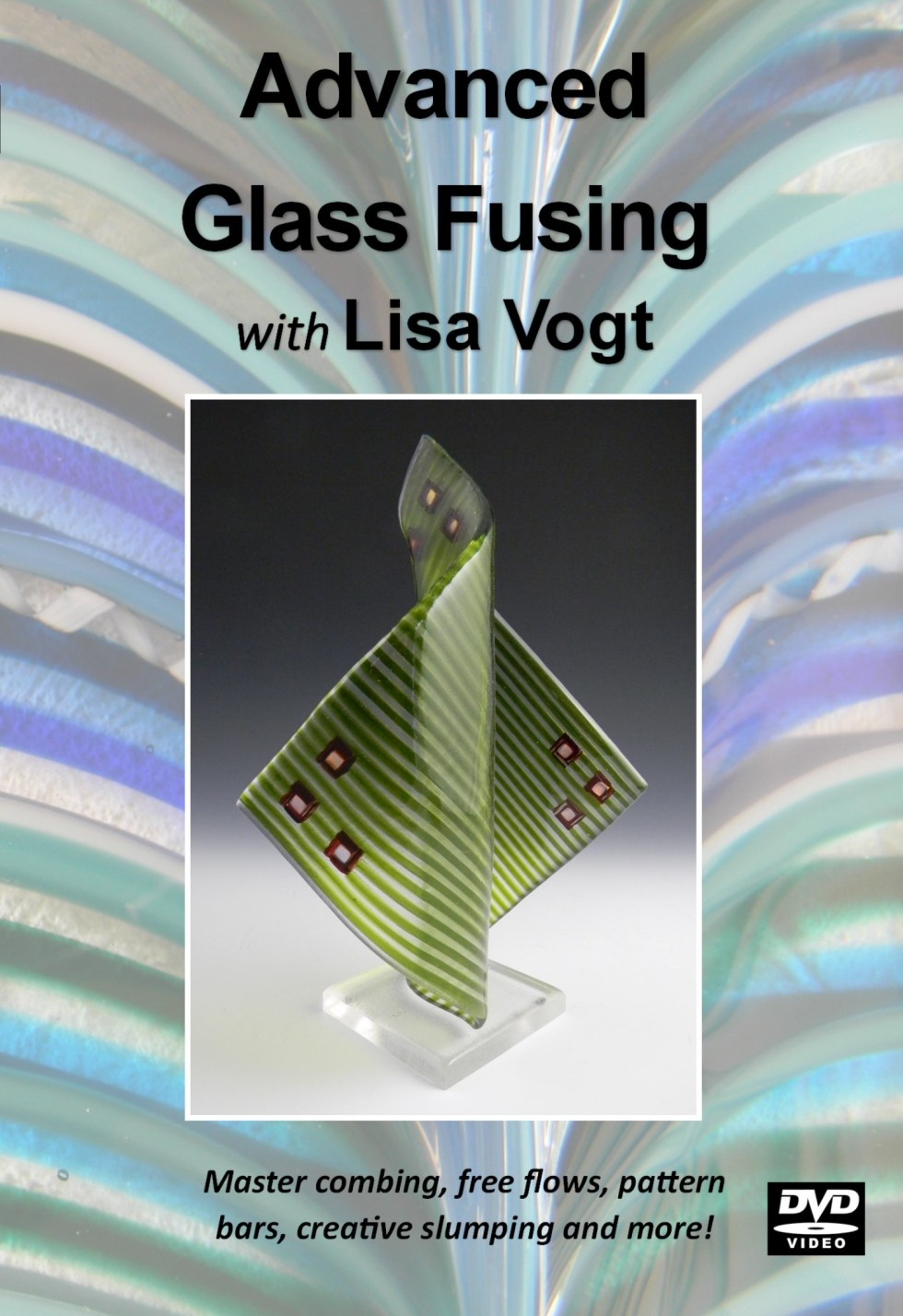 Advanced Glass Fusing with Lisa Vogt Video DVD Front Cover