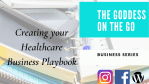 The Goddess on the Go| Creating a Healthcare Business playbook for success| Manifest it Mondays|Business Series