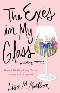 The Exes in My Glass Dating Memoir Cover_final_A