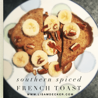 breakfast, Clean Eating, Country Heat, french toast, healthybreakfast, healthylifestyle, healthyliving, Lisa Decker, Meal Planning, pecans, southern french toast, Country Heat Recipes