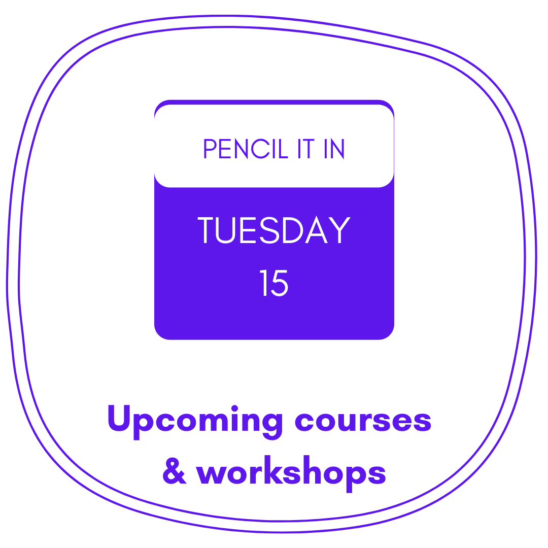 Calendar image with text that says Upcoming courses and workshops