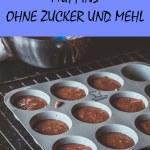 Leckere Muffins ohne Zucker und Mehl