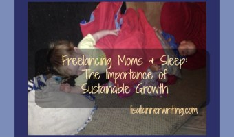 Freelancing Moms & Sleep: The Importance of Sustainable Growth