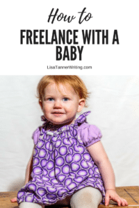 Are you trying to freelance with a baby? Here are 14 tips to help! #freelance #workfromhome