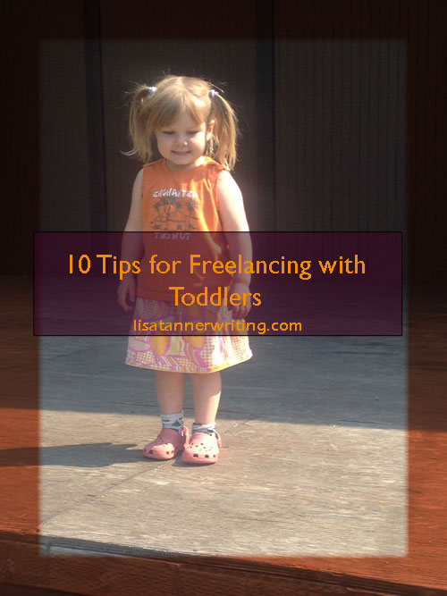 10 Tips for Freelancing with Toddlers