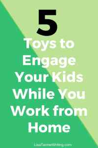 Left to their own devices, you may not approve of the choices your kids make while you work from home. It's much better to get them engaged before you start. Here are five of my favorite toys for doing just that.