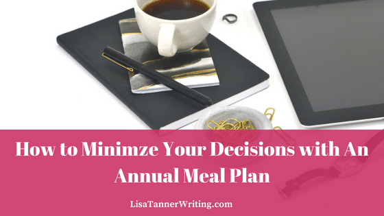 How to Minimize Your Decisions with an Annual Meal Plan