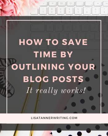 You can save a lot of time writing a blog post by outlining it first. Learn how. #blogging #amwriting