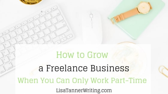 How to Grow a Freelance Business Without Tons of Time – Lisa