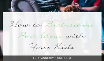 How to Brainstorm Post Ideas with Your Kids