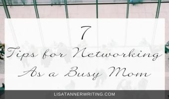 7 Tips for Networking As a Busy Mom