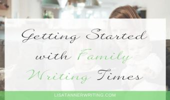 Getting Started with Family Writing Time
