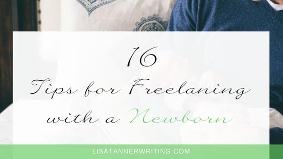 Are you freelancing with a newborn? Here are 16 tips to help.
