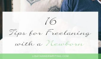 16 Tips for Freelancing with a Newborn