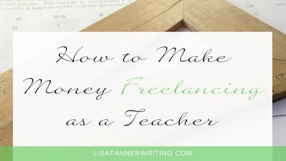 How to Make Money Freelancing as a Teacher