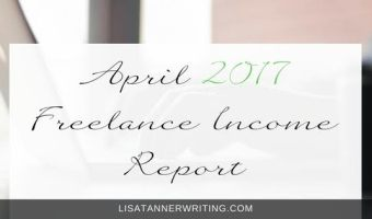 April 2017 Freelance Income Report: