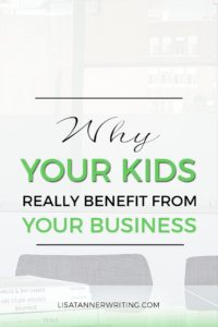 Starting a business may take some of your time away from your kids, but that doesn't mean they won't benefit. Here are some ways your kids do benefit from your business.